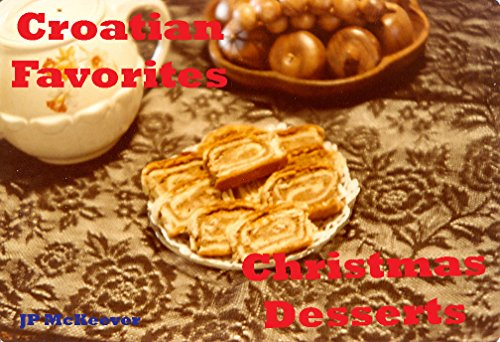 Croatian Favorites - Christmas Desserts