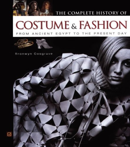 The Complete History of Costume & Fashion: From Ancient...