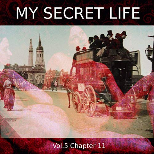 My Secret Life. Volume Five Chapter Eleven cover art