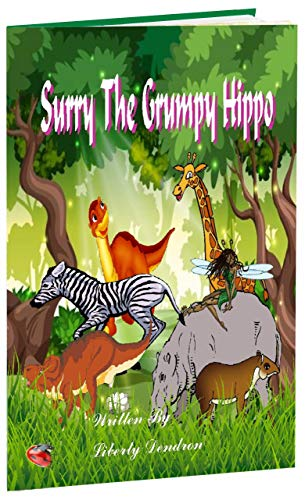 Book: Surry The Grumpy Hippo by Liberty Dendron