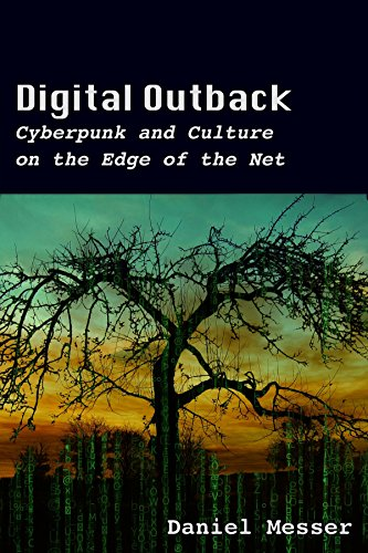 Digital Outback: Cyberpunk and Culture on the Edge of the Net (English Edition)