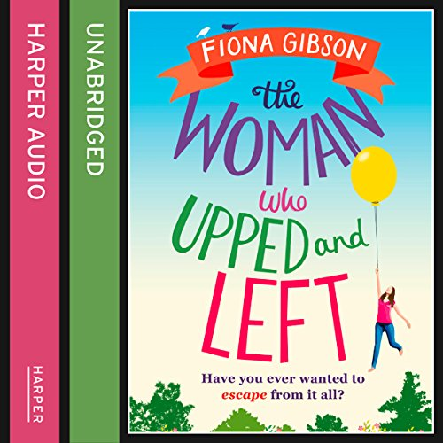 The Woman Who Upped and Left audiobook cover art