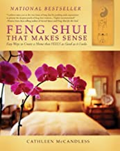Feng Shui that Makes Sense – Easy Ways to Create a Home that FEELS as Good as it Looks