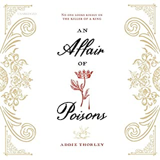 An Affair of Poisons                   By:                                                                                                                                 Addie Thorley                               Narrated by:                                                                                                                                 Emily Woo Zeller,                                                                                        Tim Campbell                      Length: 10 hrs and 30 mins     Not rated yet     Overall 0.0
