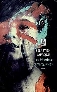 Les identités remarquables par Sébastien Lapaque