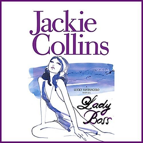 Lady Boss                   By:                                                                                                                                 Jackie Collins                               Narrated by:                                                                                                                                 Jackie Collins                      Length: 2 hrs and 49 mins     40 ratings     Overall 4.2