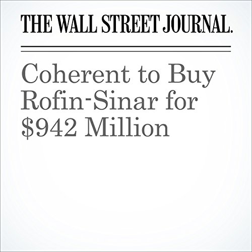 Coherent to Buy Rofin-Sinar for $942 Million audiobook cover art
