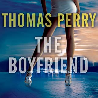 The Boyfriend                   By:                                                                                                                                 Thomas Perry                               Narrated by:                                                                                                                                 Robertson Dean                      Length: 8 hrs and 35 mins     881 ratings     Overall 4.0