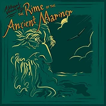 The Rime of the Ancient Mariner (A Musical Version)