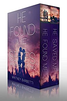 He Found Me & He Saved Me: Bundled by [Whitney Barbetti]