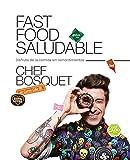 Fast food saludable: Disfruta de la comida sin remordimientos (Sabores)
