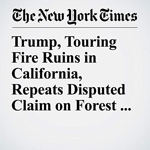 Trump, Touring Fire Ruins in California, Repeats Disputed Claim on Forest Management audiobook cover art