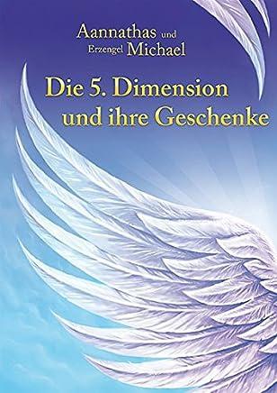 Die 5. Dimension und ihre Geschenke: Aannathas und Erzengel Michael