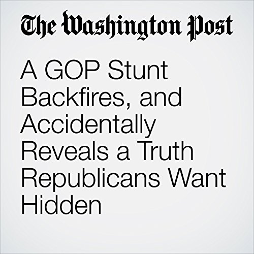 A GOP Stunt Backfires, and Accidentally Reveals a Truth Republicans Want Hidden copertina