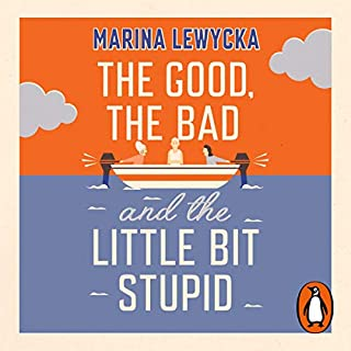 The Good, the Bad and the Little Bit Stupid cover art