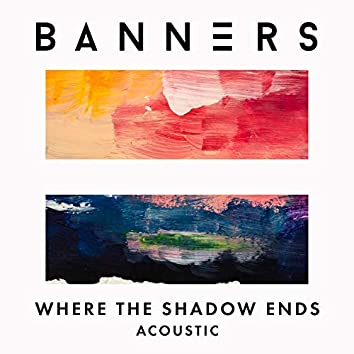 Where the Shadow Ends (Acoustic)