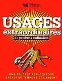 USAGES EXTRAORDINAIRES DE PRODUITS ORDINAIRES