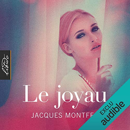Le joyau                   By:                                                                                                                                 Jacques Montfer                               Narrated by:                                                                                                                                 Lionel Monier                      Length: 8 hrs and 32 mins     Not rated yet     Overall 0.0