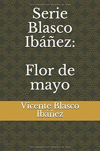 Serie Blasco Ibáñez: Flor de mayo