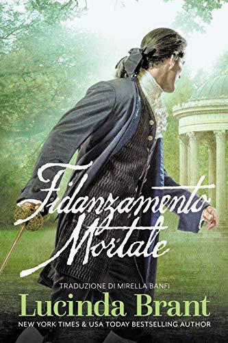 Fidanzamento Mortale: Un Giallo Storico Georgiano (I Gialli di Alec Halsey Vol. 1) di [Lucinda Brant, Mirella Banfi]