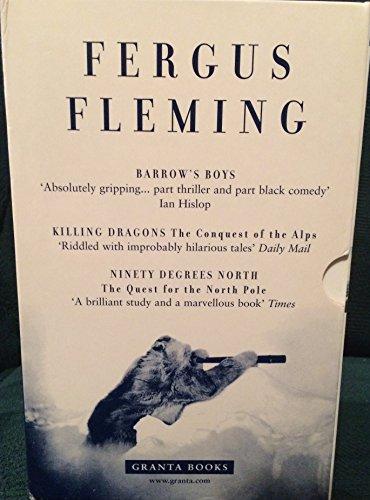 Fergus Fleming Pb Box Set (Contains Barrow's Boys, Killing Dragons, Ninety Degrees North)