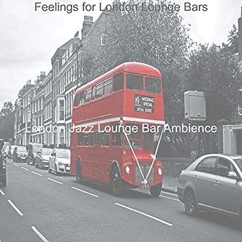 Feelings for London Lounge Bars