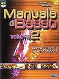 Manuale di basso. Corso completo per principianti. Con DVD (Vol. 2)