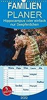 Hippocampus oder einfach nur Seepferdchen - Familienplaner hoch (Wandkalender 2022 , 21 cm x 45 cm, hoch): Seepferdchen sind beim Tauchen schwer zu entdecken und zu beobachten. Dieser Kalender zeigt diese interessanten Meeresbewohner in ihrer ganzen Schoenheit. (Monatskalender, 14 Seiten )
