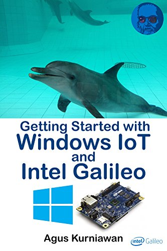 Getting Started with Windows IoT and Intel Galileo (English Edition)