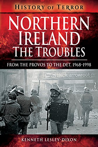 Northern Ireland The Troubles From The Provos to The Det History of Terror