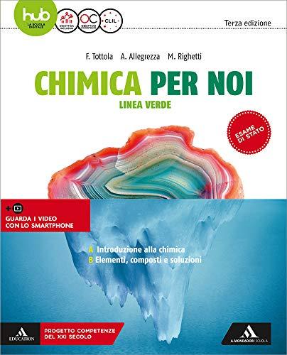 Chimica per noi. Linea verde. Per le Scuole superiori. Con e-book. Con espansione online (Vol. 1)