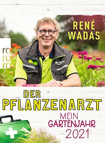 Der Pflanzenarzt: Mein Gartenjahr 2021