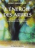 L'énergie des arbres - Le pouvoir énergétique des arbres et leur aide dans notre transformation