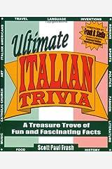 Ultimate Italian Trivia: A Treasure Trove of Fun and Fascinating Facts Paperback