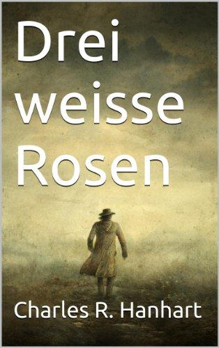 Drei weisse Rosen (German Edition)