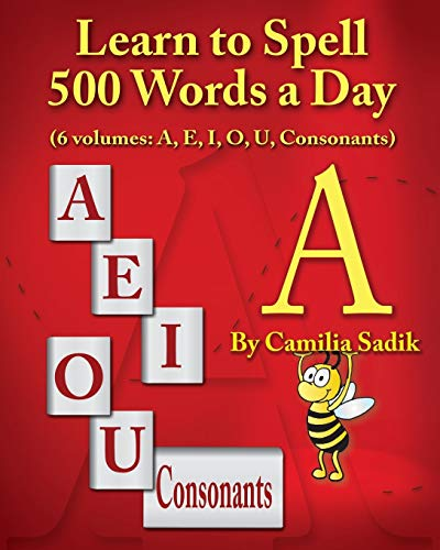Learn to Spell 500 Words a Day: The Vowel a (Vol. 1)