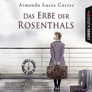 Das Erbe der Rosenthals                   Autor:                                                                                                                                 Armando Lucas Correa                               Sprecher:                                                                                                                                 Laura Maire,                                                                                        Jodie Ahlborn                      Spieldauer: 7 Std. und 34 Min.     52 Bewertungen     Gesamt 4,3