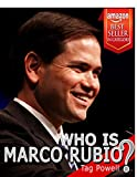 WHO IS MARCO RUBIO? - A Short Biography: The Life and Times of Marco Rubio!: Who Is Bios of the current top people who may be picked by Trump for Vice ... Vice President. Book 2) (English Edition)