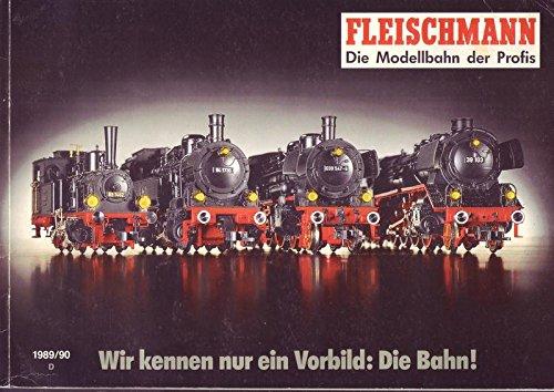 Fleischmann 1989/90 Wir kennen nur ein Vorbild: Die Bahn!