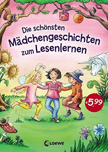 Die schönsten Mädchengeschichten zum Lesenlernen: Erstlesebuch für Kinder ab 5 Jahre