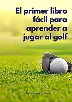 Book's Cover of El primer libro fácil para aprender a jugar al golf Versión Kindle