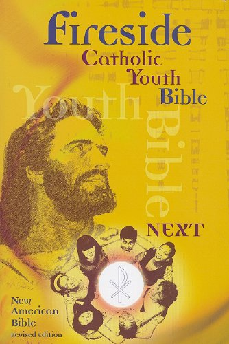 Fireside Catholic Youth Bible-Next!: New American Bible Revised Edition