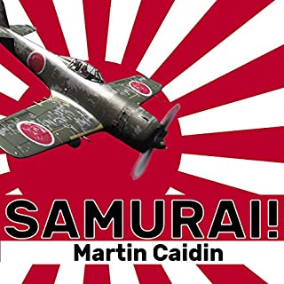 Samurai!                   By:                                                                                                                                 Martin Caidin                               Narrated by:                                                                                                                                 Kevin Waites                      Length: 11 hrs and 27 mins     6 ratings     Overall 3.3