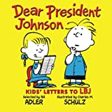 Dear President Johnson: Kids' Letters to LBJ