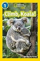 Climb, Koala!: Level 1 (National Geographic Readers)