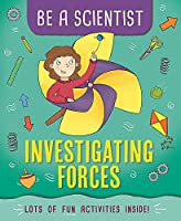 Be a Scientist: Investigating Forces