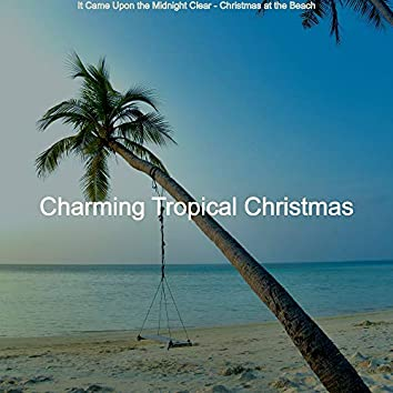 It Came Upon the Midnight Clear - Christmas at the Beach