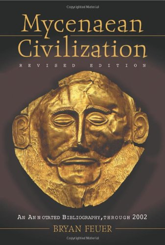 Mycenaean Civilization: An Annotated Bibliography Through 2002, Revised Edition