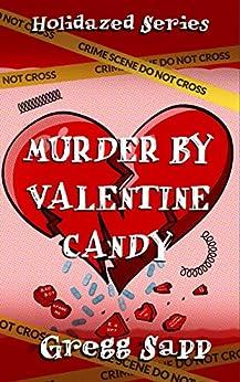 Murder by Valentine Candy (Holidazed Book 4) by [Gregg Sapp, Brandon Sanford]