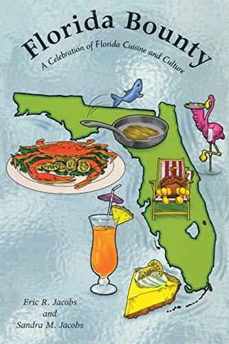 Florida Bounty: A Celebration of Florida Cuisine and Culture